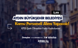 Aydın Büyükşehir Belediyesi KPSS'siz Kamu Personeli Alımı Yapacak
