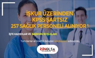 İŞKUR Üzerinden KPSS Şartsız 257 Sağlık Personeli Alınıyor
