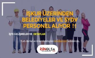 13 SYDV ve 53 Belediye ve Kuruluş 600'ün Üzerinde Personel Alımı Yapacak!