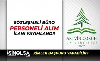 Artvin Çoruh Üniversitesi Sözleşmeli Büro Personeli Alım İlanı Yayımladı!
