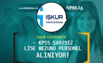 Yeni Haftada Kamuya KPSS Şartsız Lise Mezunu Personel Alınacak!