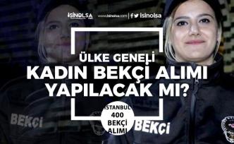 İstanbul 400 Bekçi Alımı Ardından, Türkiye Geneli Kadın Bekçi Alımı Yapılacak mı?