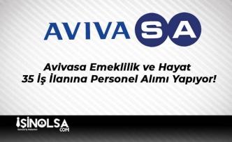 Avivasa Emeklilik ve Hayat 35 İş İlanına Personel Alımı Yapıyor!