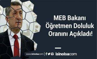 MEB Bakanı Öğretmen Doluluk Oranını Açıkladı!