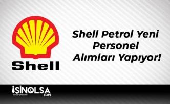 Shell Petrol Yeni Personel Alımları Yapıyor!