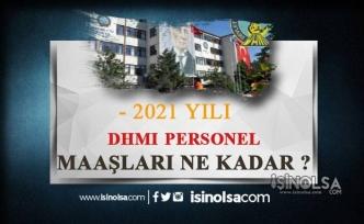 2021 DHMİ Personel Maaşları Ne Kadar?