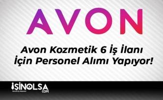 Avon Kozmetik 6 İş İlanı İçin Personel Alımı Yapıyor!