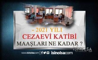 Cezaevi Katibi 2021 Maaşı Ne Kadar?
