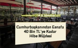 Cumhurbaşkanından Esnafa 40 Bin TL'ye Kadar Hibe Müjdesi