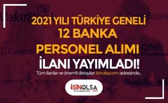 Türkiye Geneli 2021 Yılı Banka Personel Alımı İlanları: 12 Banka İş İlanları Başvurusu