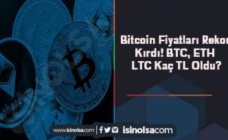 Bitcoin Fiyatları Rekor Kırdı! BTC, ETH ve LTC Kaç TL Oldu?