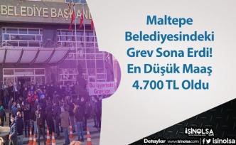 Maltepe Belediyesindeki Grev Sona Erdi! En Düşük Maaş 4.700 TL Oldu