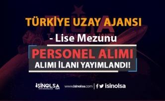 Türkiye Uzay Ajansı ( TÜA ) Lise Mezunu İŞKUR İle Personel Alımı İlanı