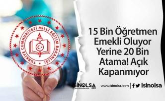 15 Bin Öğretmen Emekli Oluyor Yerine 20 Bin Atama! Açık Kapanmıyor