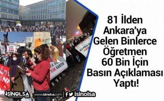 81 İlden Ankara'ya Gelen Binlerce Öğretmen 60 Bin İçin Basın Açıklaması Yaptı!