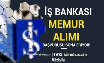 İş Bankası Memur Alımı Başvurusu Sona Eriyor ( 2021 Yılı Uzman Yardımcısı )