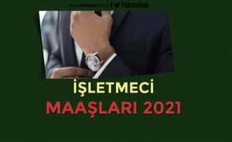 İşletmeci Maaşları 2021