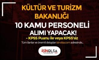 Kültür ve Turizm Bakanlığı 10 Kamu Personeli Alımı İlanı Yayımlandı!