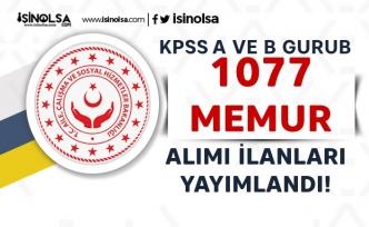 Aile ve Çalışma Bakanlığında KPSS İle A ve B Grubu 1077 Memur Alımı İlanı Yayımlandı!