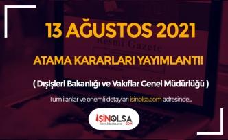 13 Ağustos Resmi Gazete  Atama Kararları: Dışişleri Bakanlığı ve VGM