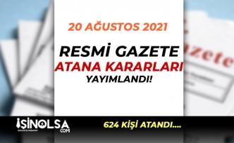 20 Ağustos 2021 Atama Kararları: 624 Amirin Görev Yerinde Değişiklik