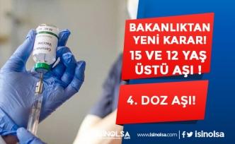 Bakanlıktan Yeni Aşı Kararı Geldi! 15 ve 12 Yaş Üstü Olanlara Aşı Yapılacak!