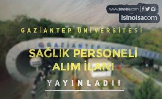 Gaziantep Üniversitesi Ön Lisans Mezunu Sağlık Personeli Alımı Yapıyor!