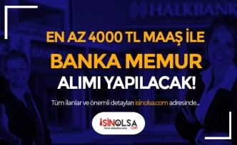 İş Bankası ve Halkbank En Az 4000 TL Maaş İle Memur Alımı Yapıyor