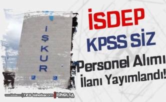 İŞKUR İSDEP En Az Lise Mezunu KPSS siz Personel Alımı İlanı Yayımlandı!