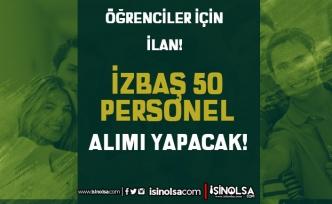 İzmir Bornova İZBAŞ 50 Geçici İşçi Alımı İlanı - Öğrenciler İçin