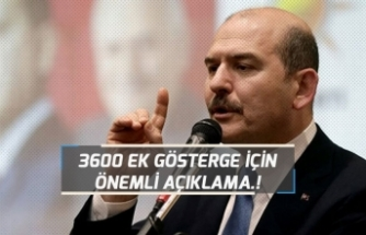 3600 Ek Gösterge İçin Bakan Süleyman Soylu'dan Yeni Açıklama!