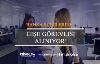 Farklı Bankalara Gişe Yetkilisi Alımı 2019