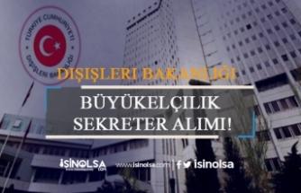 Dışişleri Bakanlığı Büyükelçilik Sekreter Alımı