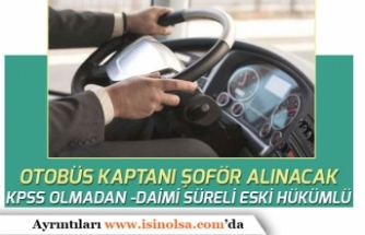 İl Tarım Müdürlüğüne KPSS'siz Eski Hükümlü Otobüs Kaptanı Şoför Alınacak!