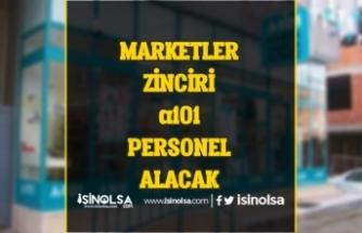 Marketler Zinciri A101 Personel Alımı Yapacak!