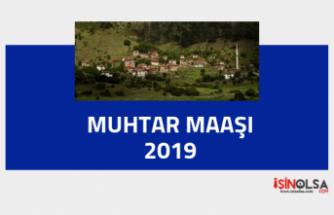 Muhtar maaşı 2019: Ek Ödemelerle Birlikte