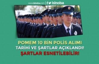 POMEM 10 Bin Polis Alımı Tarihi ve Şartları Açıklandı
