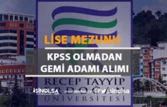 Recep Tayyip Erdoğan Üniversitesi KPSS'siz Gemi Adamı Alım İlanı