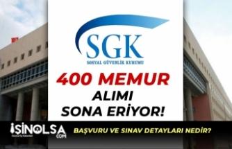 SGK 400 Memur Alımı Başvuruları Sona Eriyor! Başvuru ve Sınav Detayları?