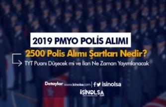 2019 PMYO Polis Alımı Ne Zaman - Şartlar Ne Olacak? TYT Puanı Kaç?