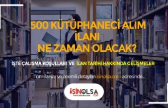 500 Kütüphaneci Alım İlanı Ne Zaman Yayınlanacak?