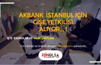 Akbank İstanbul'da Gişe Yetkilisi Alıyor
