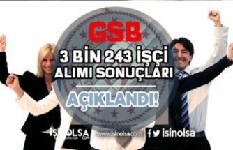 GSB 3 Bin 243 Sürekli İşçi Alımı Sonuçları Açıklandı! İstenecek Belgeler?