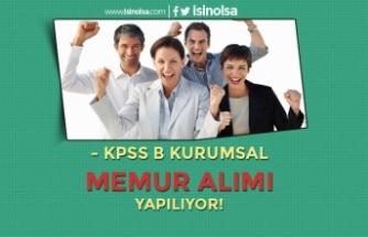 İlanlar DPB'de Yayımlandı! KPSS B Kurumsal Memur Alımı Yapılıyor