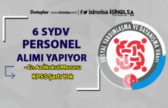 KPSS Şartı Olmadan ve En Az İlkokul Mezunu 6 SYDV Personel Alımı