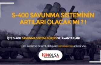 S-400'lerin Türkiye'ye Katkısı Olacak Mı?