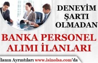 Deneyimsiz Banka Personel Eleman Alımları İş İlanı 2019