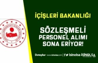 İçişleri Bakanlığı Sözleşmeli 21 Kamu Personeli Alımı İçin Son 7 Ağustos