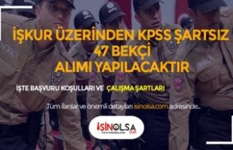 İŞKUR Üzerinden KPSS Şartsız 47 Bekçi Alımı Yapılacak