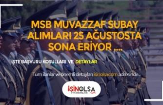 MSB Muvazzaf Subay Alımı 25 Ağustos'ta Sona Eriyor
